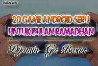 20 Game Android Seru Untuk Bulan Ramadhan