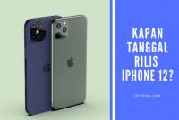 Tanggal Rilis iPhone 12
