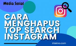 Cara Menghapus Top Search Instagram