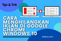 Cara Menghilangkan Iklan di Google Chrome Windows 10