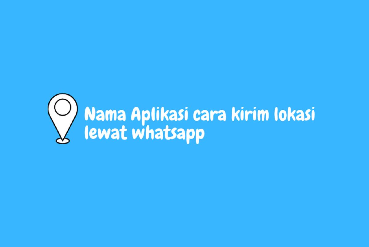 Cara Kirim Lokasi Lewat Whatsapp