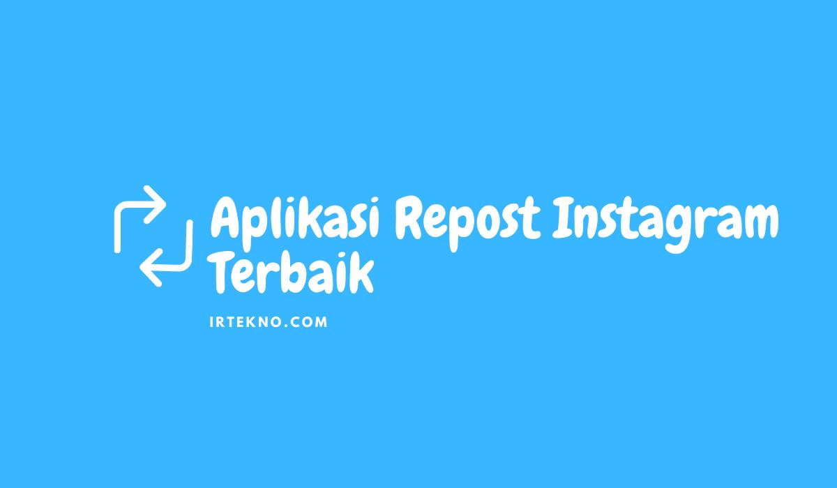 aplikasi repost instagram terbaik Irtekno.com