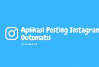 Aplikasi Posting Instagram Outomatis