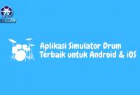 Aplikasi Simulator Drum Terbaik untuk Android & iOS
