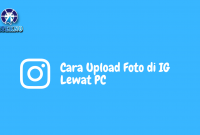 Cara Upload Foto di IG Lewat PC
