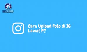 Cara Upload Foto di IG Lewat PC