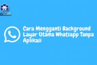 cara mengganti background layar utama whatsapp tanpa aplikasi