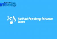 Aplikasi Pemotong Rekaman Suara