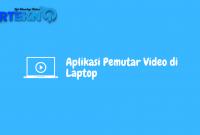 Aplikasi Pemutar Video di Laptop
