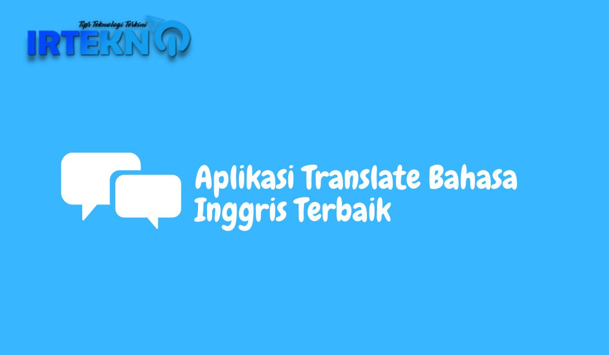 Aplikasi Translate Bahasa Inggris Terbaik