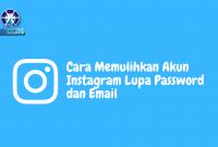 Cara Memulihkan Akun Instagram Lupa Password dan Email Irtekno.com