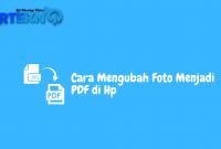 Cara Mengubah Foto Menjadi PDF di Hp