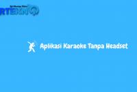 Aplikasi Karaoke Tanpa Headset