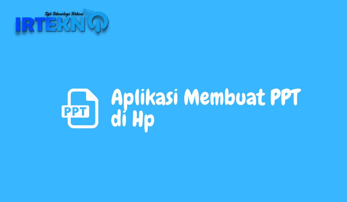 Aplikasi Membuat PPT di Hp