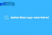 Aplikasi Rotasi Layar untuk Android