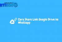 Cara Share Link Google Drive ke Whatsapp Irtekno.com