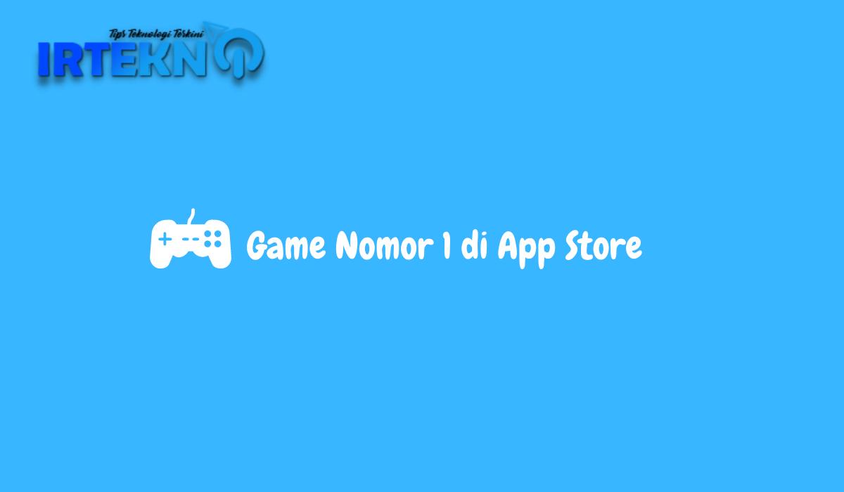 Game Nomor 1 di App Store