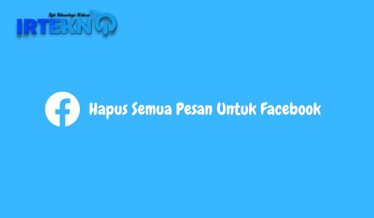 Hapus Semua Pesan Untuk Facebook