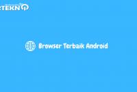 Browser Terbaik Android Super Cepat dan Super Ringan