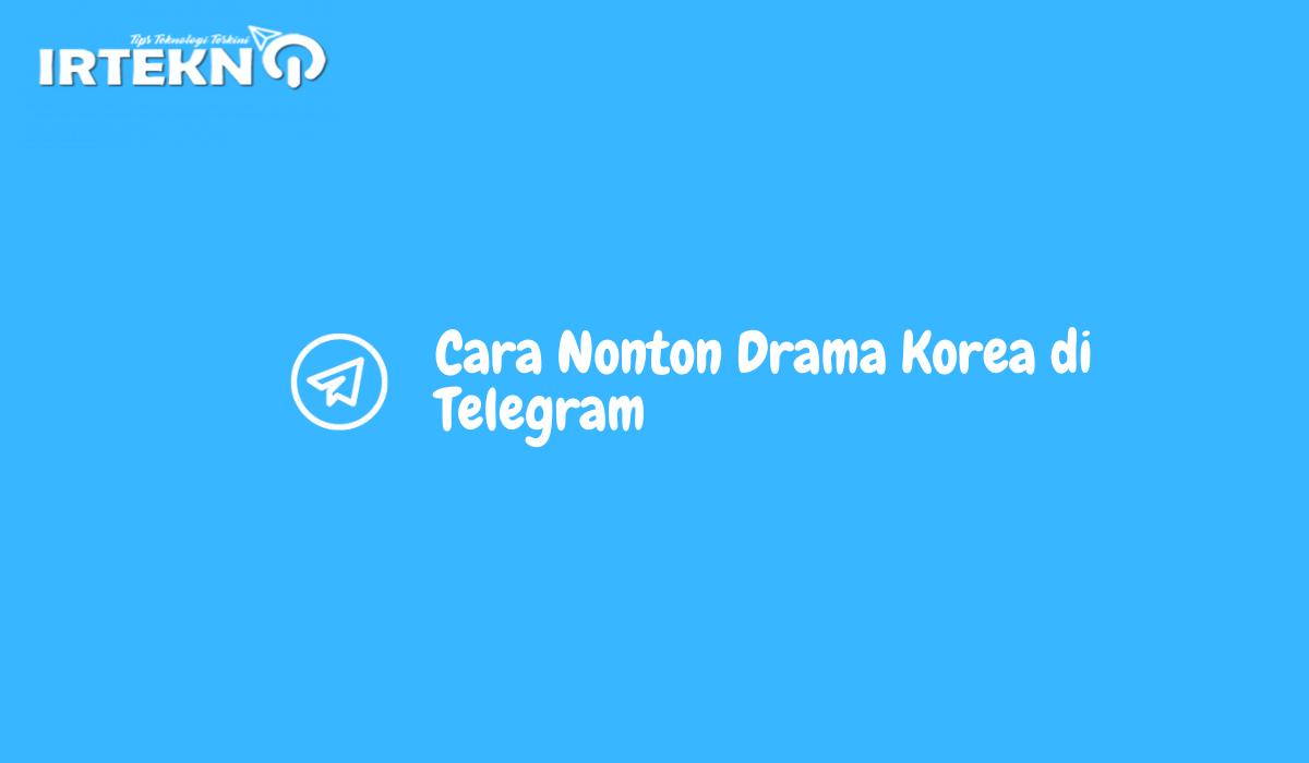 Cara Nonton Drama Korea di Telegram