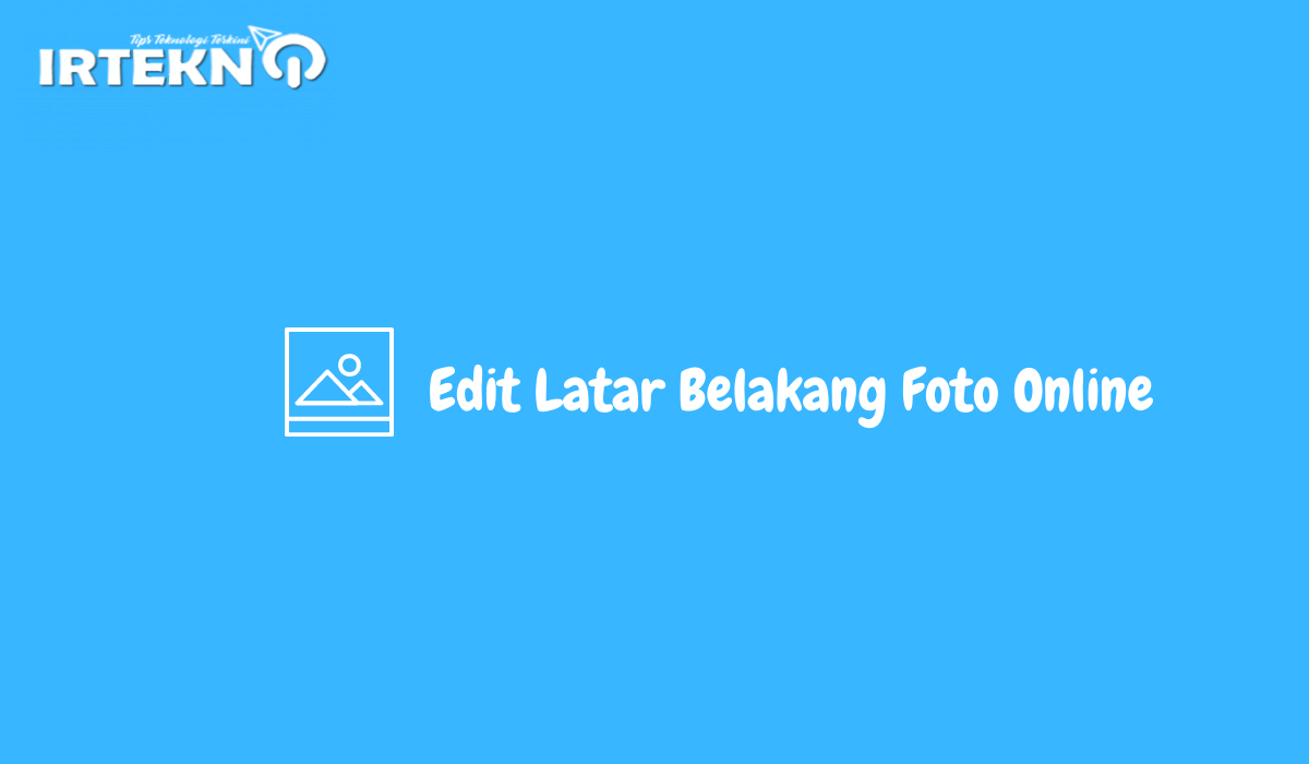 Edit Latar Belakang Foto Online