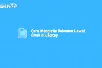 Cara Mengirim Dokumen Lewat Email di Laptop