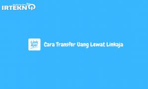Cara Transfer Uang Lewat Linkaja